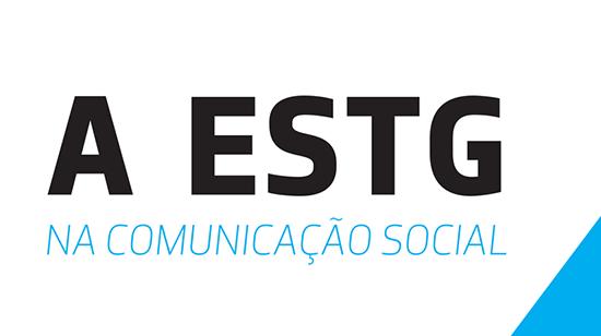 ESTG na Comunicação Social   Ensino Superior de Referência na Região do Tâmega e Sousa