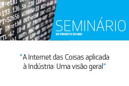 Internet das Coisas aplicada à Indústria: Uma visão geral