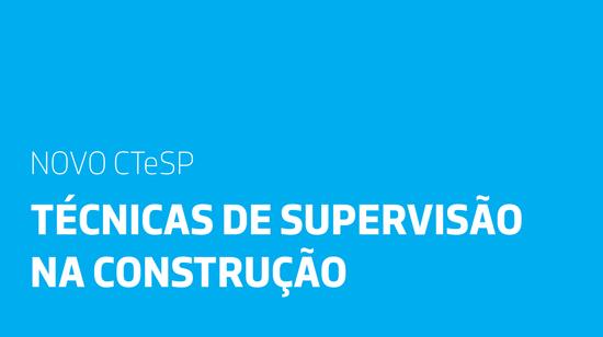 Novo CTeSP na ESTG: Técnicas de Supervisão na Construção
