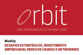 Orbit | Desafios estratégicos, investimento empresarial, redes de cidades e networking