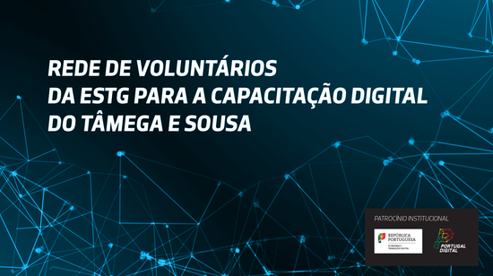Rede de Voluntários da ESTG para a Inclusão Digital do Tâmega e Sousa