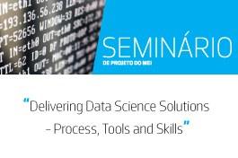 Seminário de Projeto de MEI | Delivering Data Science Solutions - Process, Tools and Skills