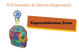 XVI Seminário de Ciências Empresariais - Empreendedorismo Jovem